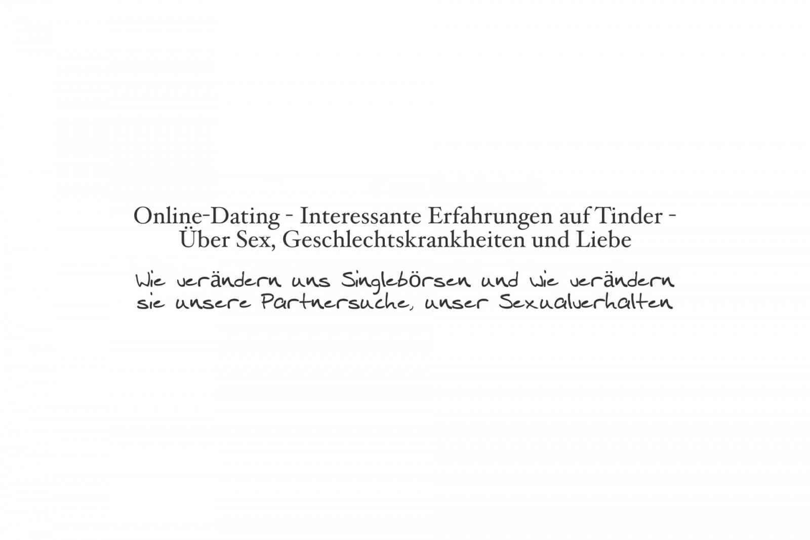 Über Erfahrungen auf Tinder - Über Online-Dating ,Sex, Werte, Geschlechtskrankheiten und Liebe